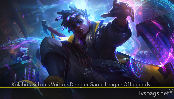 Kolaborasi Louis Vuitton Dengan Game League Of Legends
